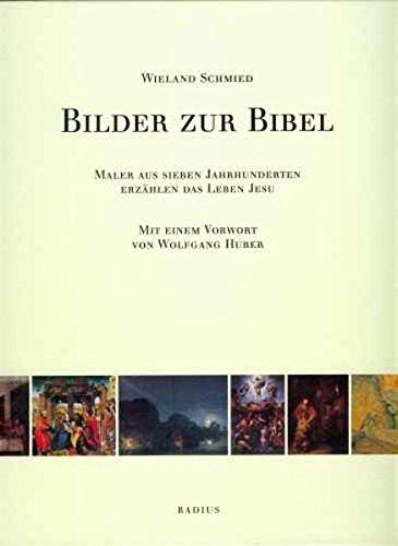 9783871733659: Bilder zur Bibel: Maler aus sieben Jahrhunderten erzählen das Leben Jesu