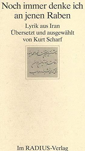 9783871735998: Noch immer denke ich an jenen Raben: Lyrik aus Iran (Reihe, Dichtung im ausgehenden zwanzigsten Jahrhundert)