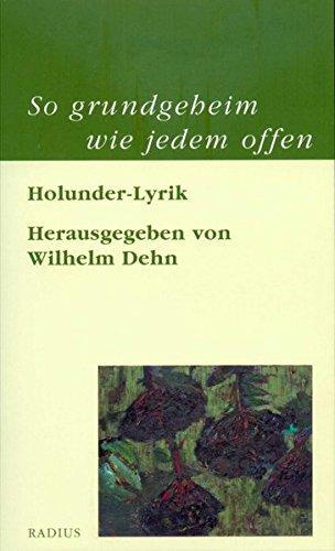 So grundgeheim wie jedem offen: Holunder-Lyrik