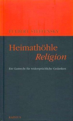 9783871739828: Heimath�hle Religion: Ein Gastrecht f�r widerspr�chliche Gedanken