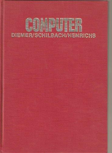 Computer : Medium d. Informationsverarbeitung. Hans Ulrich Schilbach, Norbert Henrichs, [...