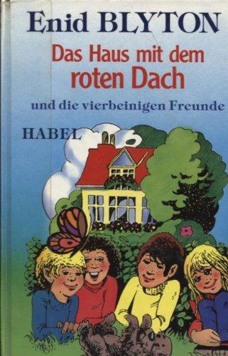 9783871791604: Das Haus mit dem roten Dach und die vierbeinigen Freunde. ( Ab 8 J.)
