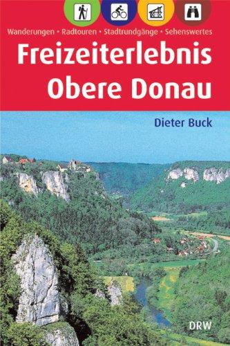 9783871810015: Freizeiterlebnis Obere Donau: Wanderungen, Radtouren, Stadtrundgänge, Sehenswertes