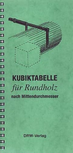 9783871810794: Kubiktabelle f�r Rundholz nach Mittendurchmesser.
