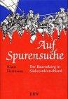 Auf Spurensuche. Der Bauernkrieg in Südwestdeutschland.: Bauernkrieg. Herrmann, Klaus.