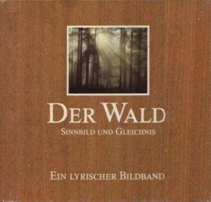 9783871812514: Der Wald - Sinnbild und Gleichnis