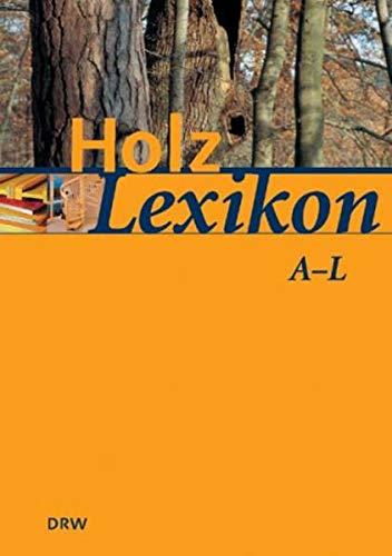 9783871813559: Holz - Lexikon: Nachschlagewerk für die Holz- und Forstwirtschaft. 15000 Stichwörter