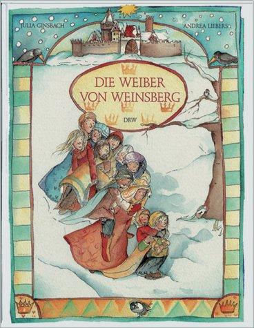 Die Weiber von Weinsberg: Ginsbach, Julia, Liebers,