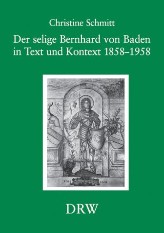 Der selige Bernhard von Baden in Text: Schmitt Christine