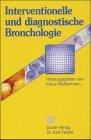 Interventionelle und diagnostische Bronchologie [Gebundene Ausgabe] Klaus Waßermann (Autor): Klaus ...