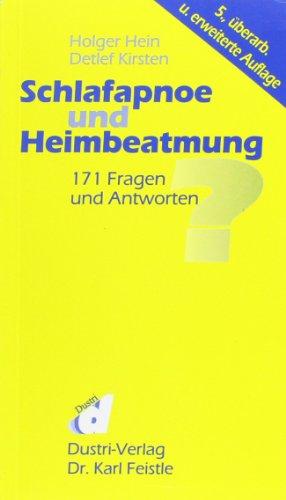 Schlafapnoe und Heimbeatmung: 169 Fragen und Antworten: Holger Hein; Detlef
