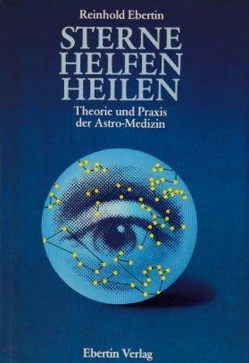 9783871860584: Sterne helfen heilen (5223 954). Geschichte und Praxis der Astro- Medizin