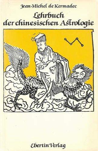 Lehrbuch der chinesischen Astrologie: de Kermadec, Jean
