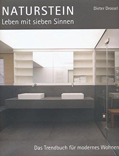 Naturstein - Leben mit sieben Sinnen: Das Trendbuch für modernes Wohnen [Hardcover] Ebner Verlag ...
