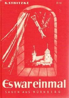 Es war einmal. Nürnberger Sagen und Geschichten: Karl Stritzke