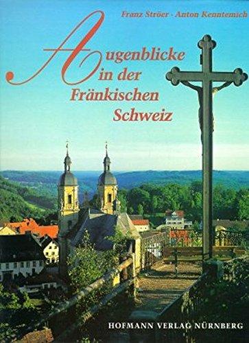 Augenblicke in der Fränkischen Schweiz: Franz Ströer; Anton