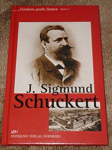 9783871912894: J. Sigmund Schuckert