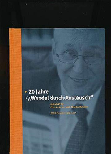 """9783871928628: 20 Jahre ,, Wandel durch Austausch """" Festschrift für Dr. Dr. h.c. mult. Theodor Berchem DAAD - Präsident 1988 - 2007"""