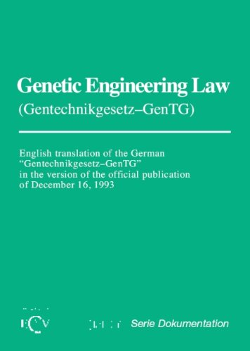 "Genetic engineering law: (Gentechnikgesetz--GenTG) : English translation of the German ""Gentechnikgesetz--GenTG"" in the version of the official ... 16, 1993 (Pharmind Serie Dokumentation) (9783871932212) by Germany"