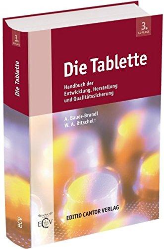 9783871934070: Die Tablette: Handbuch der Entwicklung, Herstellung und Qualit�tssicherung
