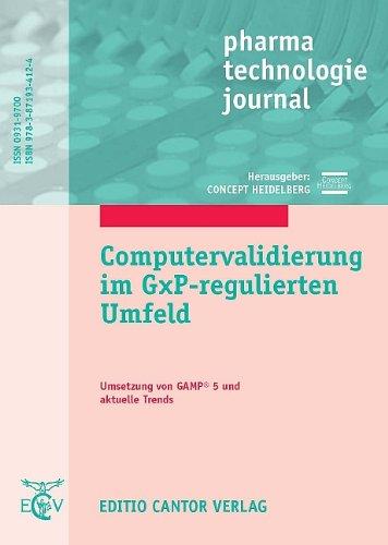 9783871934124: Computervalidierung im GxP-regulierten Umfeld: Umsetzung von GAMP® und aktuelle Trends