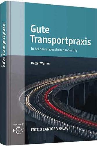 9783871934278: Gute Transportpraxis: in der pharmazeutischen Industrie