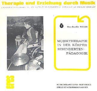 Musiktherapie in Der Korperbehindertenpadagogik: Musiktherapeutisch Orientierte: Muller, ...