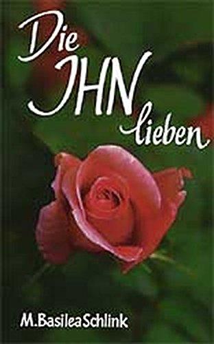 9783872092601: Die Ihn lieben: Liebe zu Jesus als lebensgestaltende Macht (Livre en allemand)
