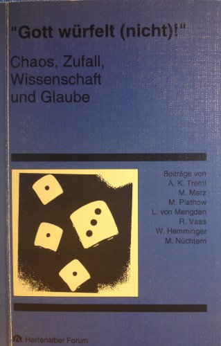 9783872101051: Gott wurfelt (nicht)!: Chaos, Zufall, Wissenschaft und Glaube (Herrenalber Forum)