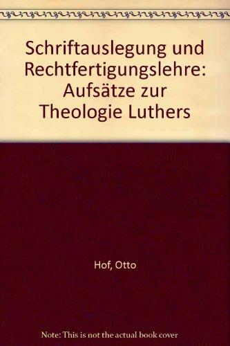 9783872103086: Schriftauslegung und Rechtfertigungslehre: Aufsätze zur Theologie Luthers