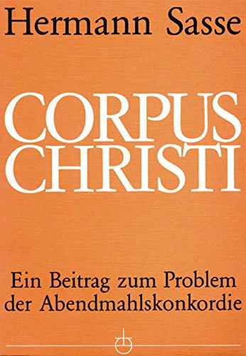 Corpus Christi: Ein Beitrag zum Problem der Abendmahlskonkordie (3872141066) by [???]