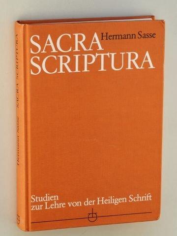 Sacra scriptura: Studien zur Lehre von der Heiligen Schrift (German Edition) (3872141333) by Hermann Sasse