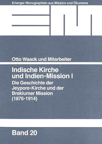 9783872143204: Indische Kirche und Indien-Mission I: Die Geschichte der Jeypore-Kirche und der Breklumer Mission 1876-1914