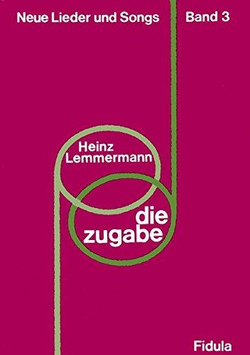 9783872261533: Die Zugabe III. (Altersstufen 5 - 15): Neue Lieder und Songs