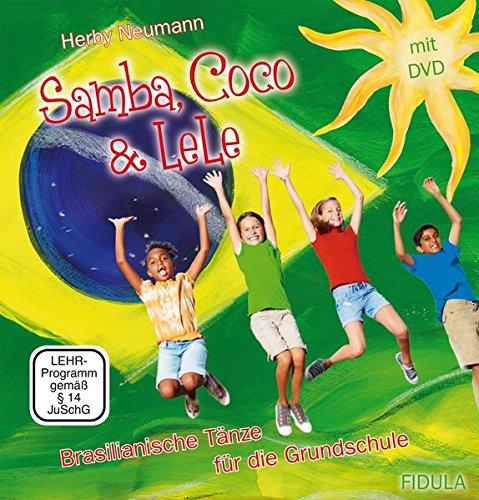 9783872262516: Samba, Coco & LeLe: Brasilianische Tänze für die Grundschule, Tanzbeschreibungen und DVD