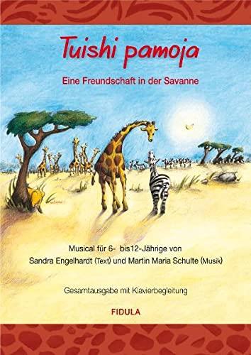 9783872262905: Tuishi pamoja. Gesamtausgabe: Eine Freundschaft in der Savanne. Ein Musical für 6- bis 12-Jährige