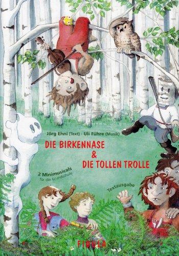 9783872263711: Die Birkennase und Die tollen Trolle. Textausgabe: 2 Minimusicals für die Grundschule