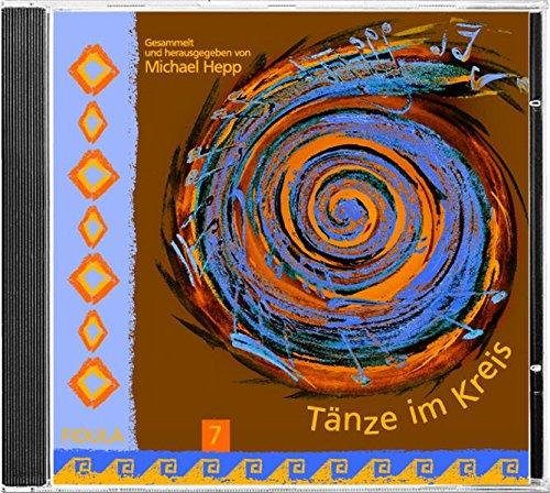 9783872268976: Tänze im Kreis 7 - CD: 21 Originaleinspielungen aus Mazedonien, Serbien, Nordgriechenland, Rumänien, Israel, Südungarn, Albanien, Bulgarien und der Türkei
