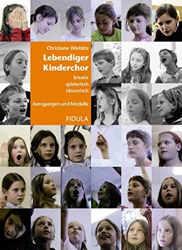 9783872269416: Lebendiger Kinderchor: Kreativ, spielerisch, t�nzerisch. Anregungen und Modelle