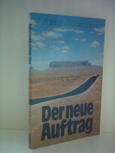 9783872280848: Merlin R. Carothers: Der neue Auftrag