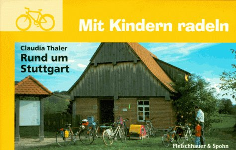 Mit Kindern radeln, Rund um Stuttgart: Claudia Thaler