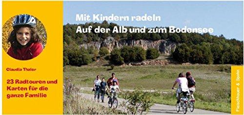 Mit Kindern radeln: Auf der Alb und zum Bodensee
