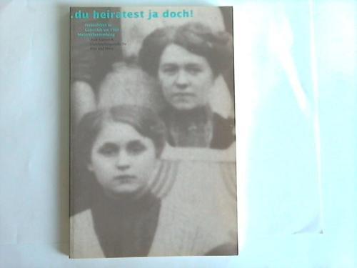 9783872310507: ... du heiratest ja doch!: Frauenleben in G�tersloh um 1900 (Livre en allemand)