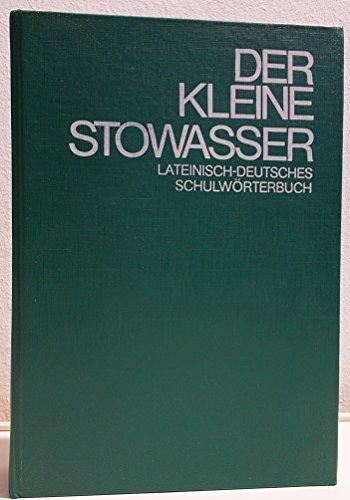 Der Kleine Stowasser Lateinisch Deutsch: M. Petschenig,F. Skutsch