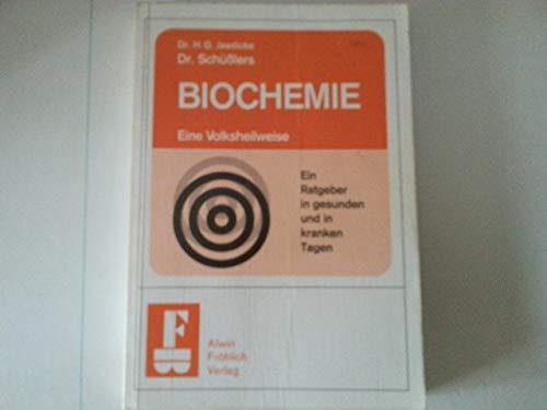 Biochemie, eine Volksheilweise. Ratgeber in gesunden und: Hans G Jaedicke