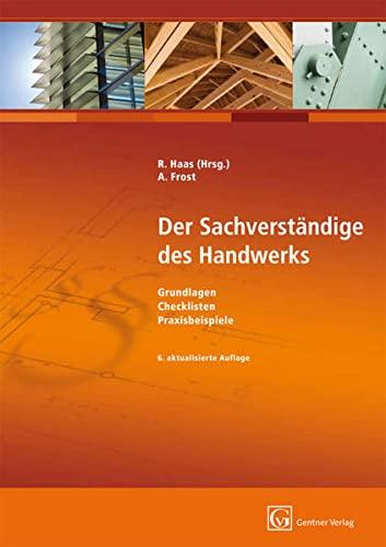 9783872477026: Der Sachverständige des Handwerks: Grundlagen, Checklisten, Praxisbeispiele