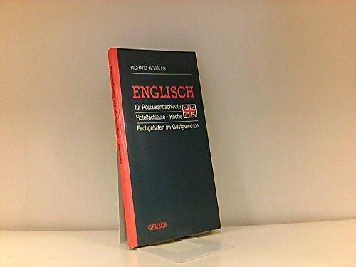 Englisch für Restaurant- und Hotelfachleute, Köche und: Richard Geissler