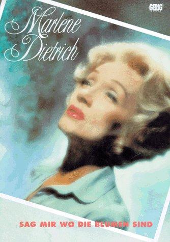 Marlene Dietrich. Sag mir wo die Blumen sind - Dietrich Marlene, Anthierens Annick