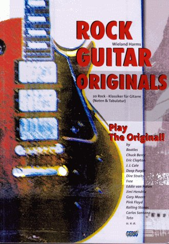 Rock Guitar Originals. 20 Rock-Klassiker für Gitarre: Harms, Wieland
