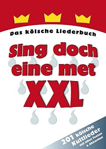 9783872523518: Sing doch eine met XXL: Das kölsche Liederbuch - 201 kölsche Kultlieder mit allen Texten und Akkorden